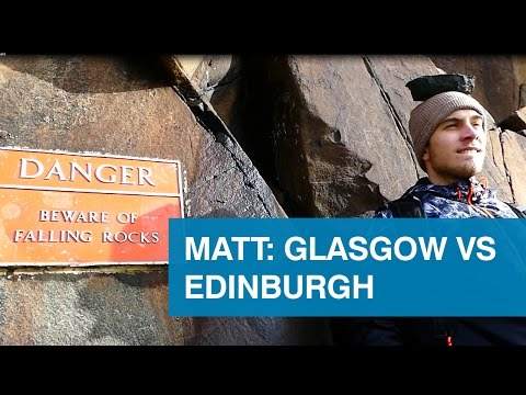 Matt: Glasgow vs Edinburgh