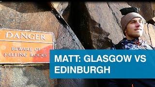 Matt: Glasgow vs Edinburgh