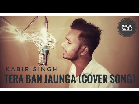 cover-song:-tera-ban-jaunga-(kabir-singh)-|-akhil-sachdeva-&tulsi-kumar-|-by-acoustic-kaushik