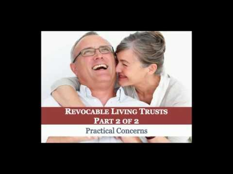 Revocable Living Trusts: Practical Concerns
