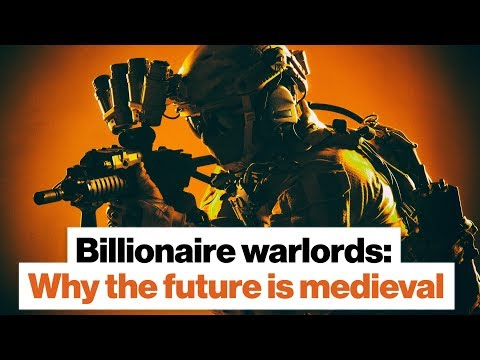Billionaire warlords: Why the future is medieval | Sean McFate
