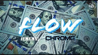Flow x CHROME [ Directed by TC ]