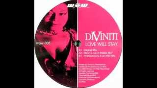 Diviniti - Love Will Stay (original mix)