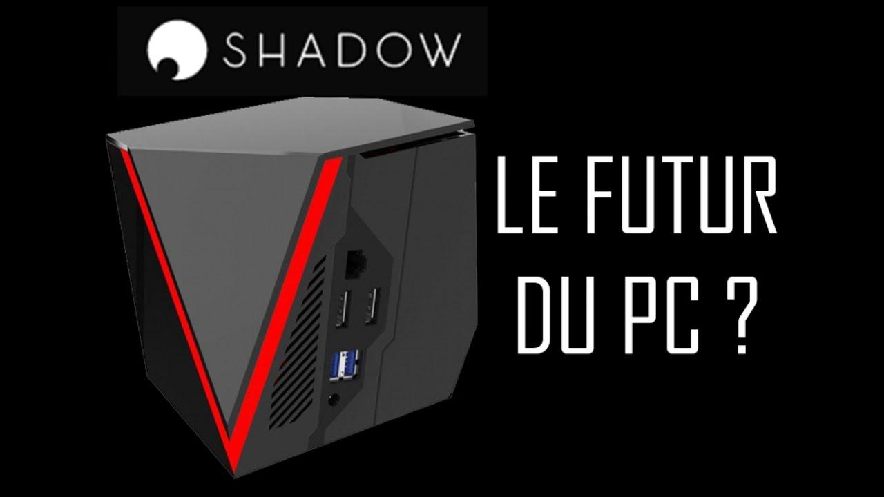 shadow  u0026 cloud gaming