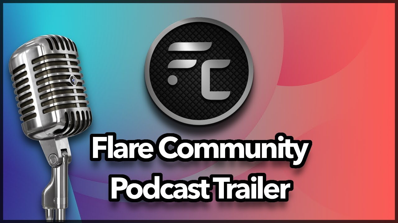 Flare Community - Podcast Trailer (COMING SOON!)