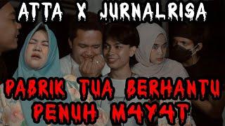 #JMA Jurnalisa x ATTA ke Pabrik tua Berhantu penuh M4y4t!.