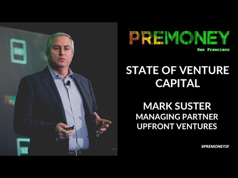 "[PreMoney SF 2017] Mark Suster: ""Upfront Ventures on the State of the Venture Capital Industry"""