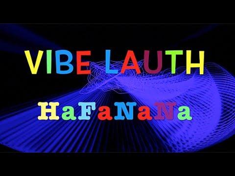 VIBE LAUTH -  HAFANANA