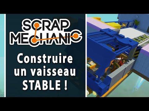 SCRAP MECHANIC #9 : Constuire un vaisseau stable | LET'S PLAY FR