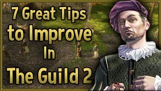 7 Great Tips to Improve in The Guild 2: Renaissance – Tips & Tricks Strategy Guide!