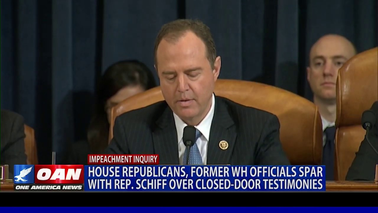 OAN House Republicans, former White House officials spar with Rep. Schiff over closed-door testimoni