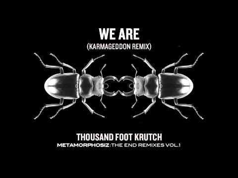 Thousand Foot Krutch: We Are (Karmageddon Remix) (Official Audio)