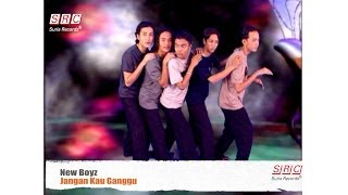 New Boyz Jangan Kau Ganggu - HD.mp3