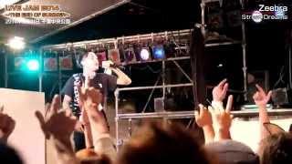 Zeebra - Music is the key ~ Street Dreams @LIVE JAM 2014