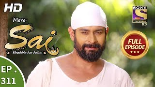 Mere Sai - Ep 311 - Full Episode - 3rd December, 2018