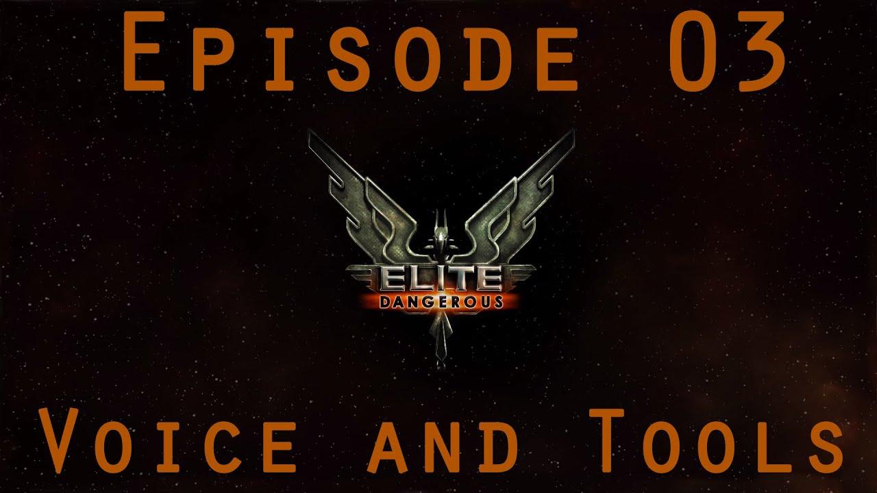 Elite: Dangerous - Basics EP03 Voice Attack and Tools