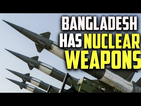 Does Bangladesh Have Nuclear Weapons | Bangladesh Uncut