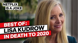 Lisa Kudrow's Best Scenes In Death to 2020