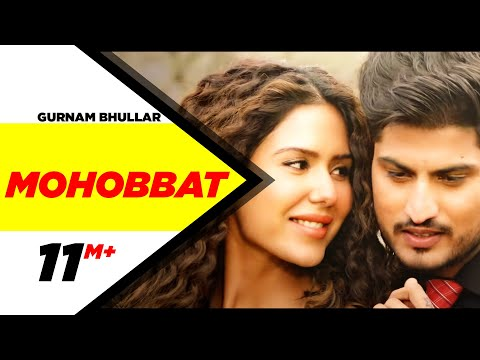 Mohobbat (Official Video) | Gurnam Bhullar | Sonam Bajwa | Guddiyan Patole | Now In Cinemas