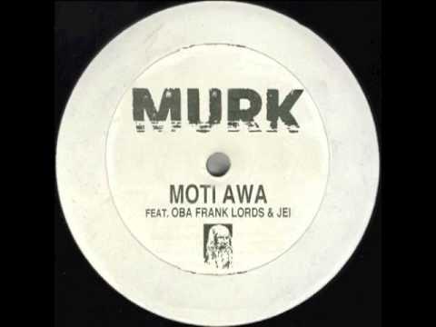Murk feat. Oba Frank Lords & Jei - Moti Awa (Original Mix)