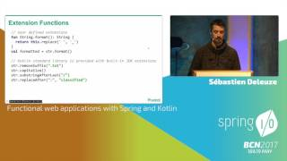 Functional web applications with Spring and Kotlin - Sébastien Deleuze @ Spring I/O 2017