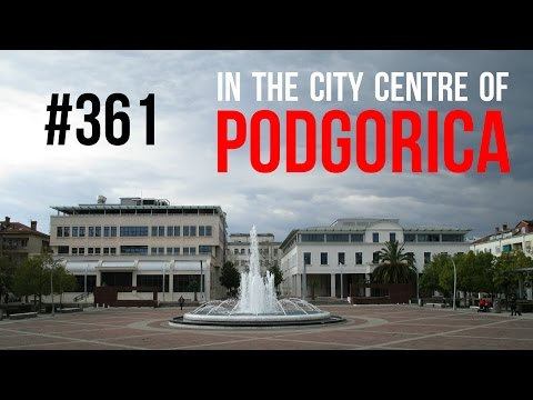 #361 In the city centre of Podgorica
