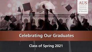 Recognition of AUS Class of Spring 2021 - Full Live Stream