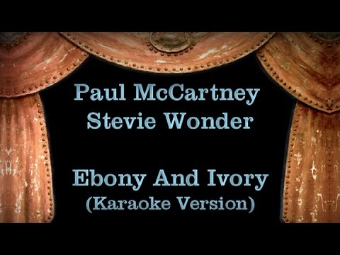 Paul McCartney and Stevie Wonder - Ebony And Ivory Lyrics (Karaoke Version)