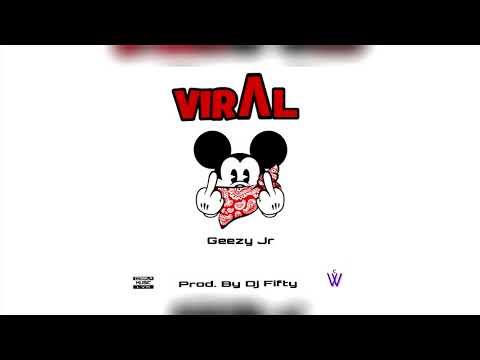 Viral - Geezy Jr (Prod. By Dj Fifty)