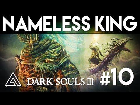 Dark Souls 3 Gameplay Part 10 - The Nameless King