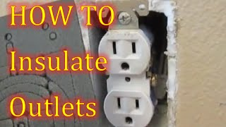 HOW TO insulating Outlets Insulating Electrical Outlet Covers Insulate Electrical Outlets Cover