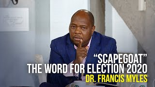 Scapegoat The Word for Election 2020 - Dr Francis Myles on The Jim Bakker Show