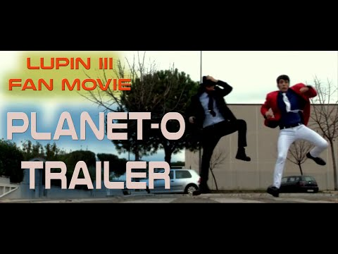 "Lupin III Fan Movie – ""Planet O"" Trailer"