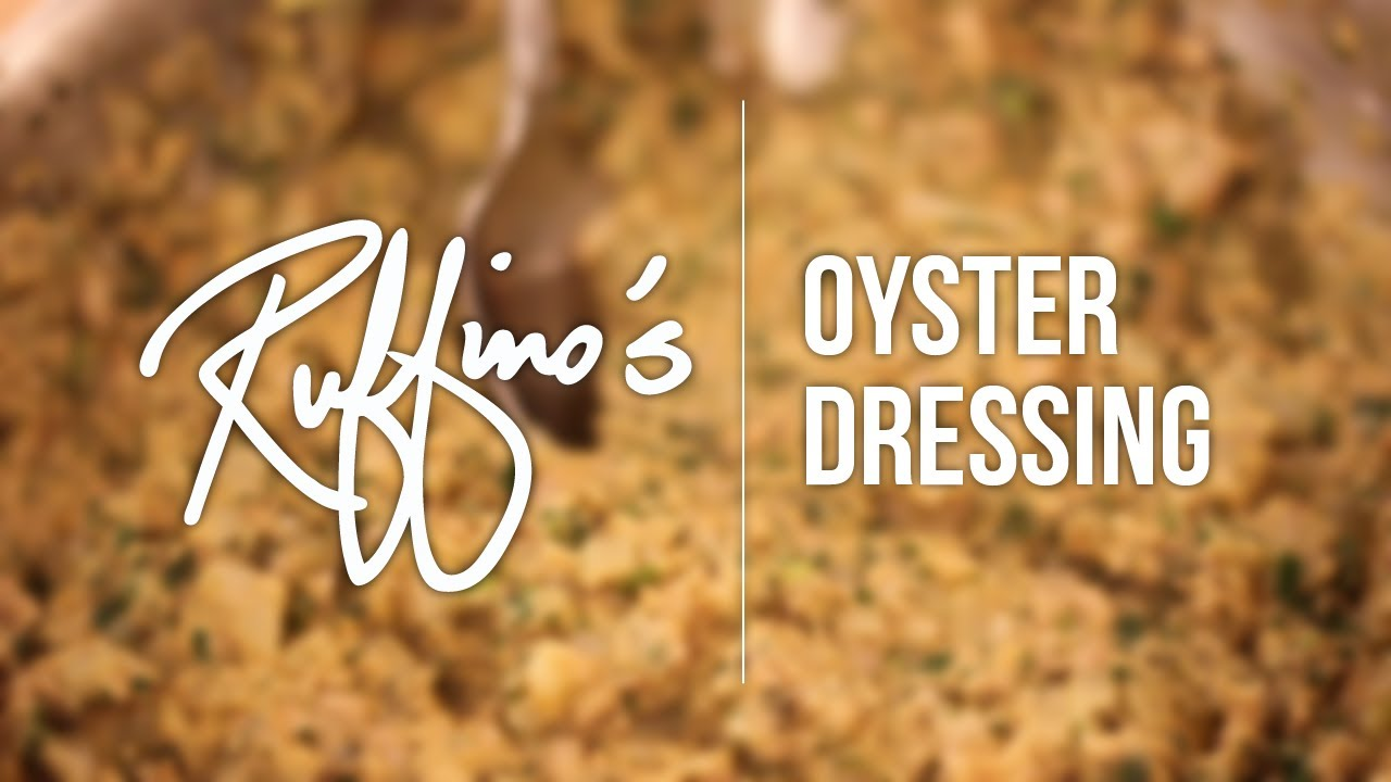 ruffino s how to make oyster dressing youtube
