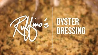 Ruffino's : How To Make Oyster Dressing