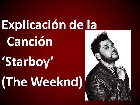 Explicación de la Letra de 'Starboy' (the...