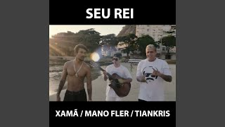 Download Seu Rei Mp3 and Videos