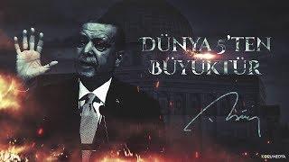 DÜNYA 5'TEN BÜYÜKTÜR! - Teşekkürler Recep Tayyip Erdoğan! - Koru Medya