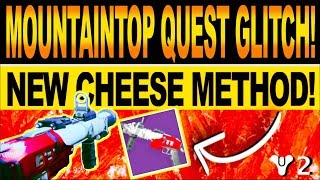 Destiny 2 | NEW MOUNTAINTOP QUEST GLITCH! How To Get Pinnacle Reward, Easy Cheese Method & Guide!