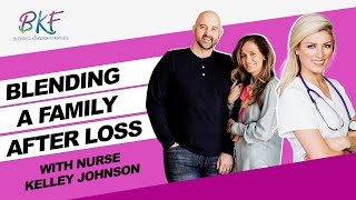 Blending a Family After Loss with Kelley Johnson