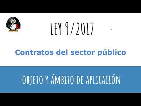 Ley 9/2017. Ley de contratos del sector público. Objeto y ámbito de aplicación.