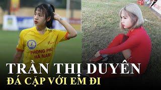 Nhan sắc XINH ĐẸP nữ cầu thủ đội tuyển Việt Nam: Trần Thị Duyên không kém gì HOT GIRL (VẠN NGƯỜI MÊ)