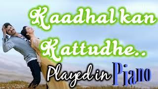 Kaadhal Kan Kattudhe - Played in Piano | Kaakhi Sattai | Anirudh