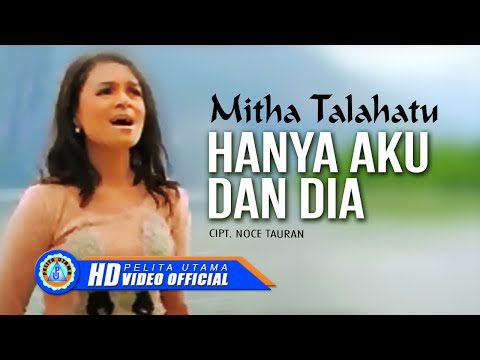 MITHA TALAHATU - HANYA AKU & DIA (Official Music Video)