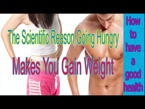 Weight loss workout | The Scientific Reason Going Hungry Makes You Gain Weight