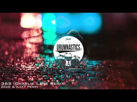 Zedd & Katy Perry - 365 (Charlie Lane Remix)