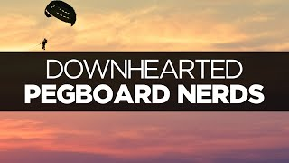 [LYRICS] Pegboard Nerds - Downhearted (ft. Jonny Rose)
