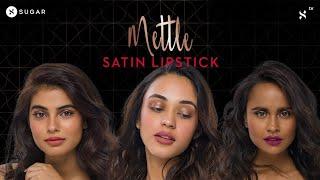 Mettle Satin Lipstick | FIND YOUR SHADE | SUGAR Cosmetics