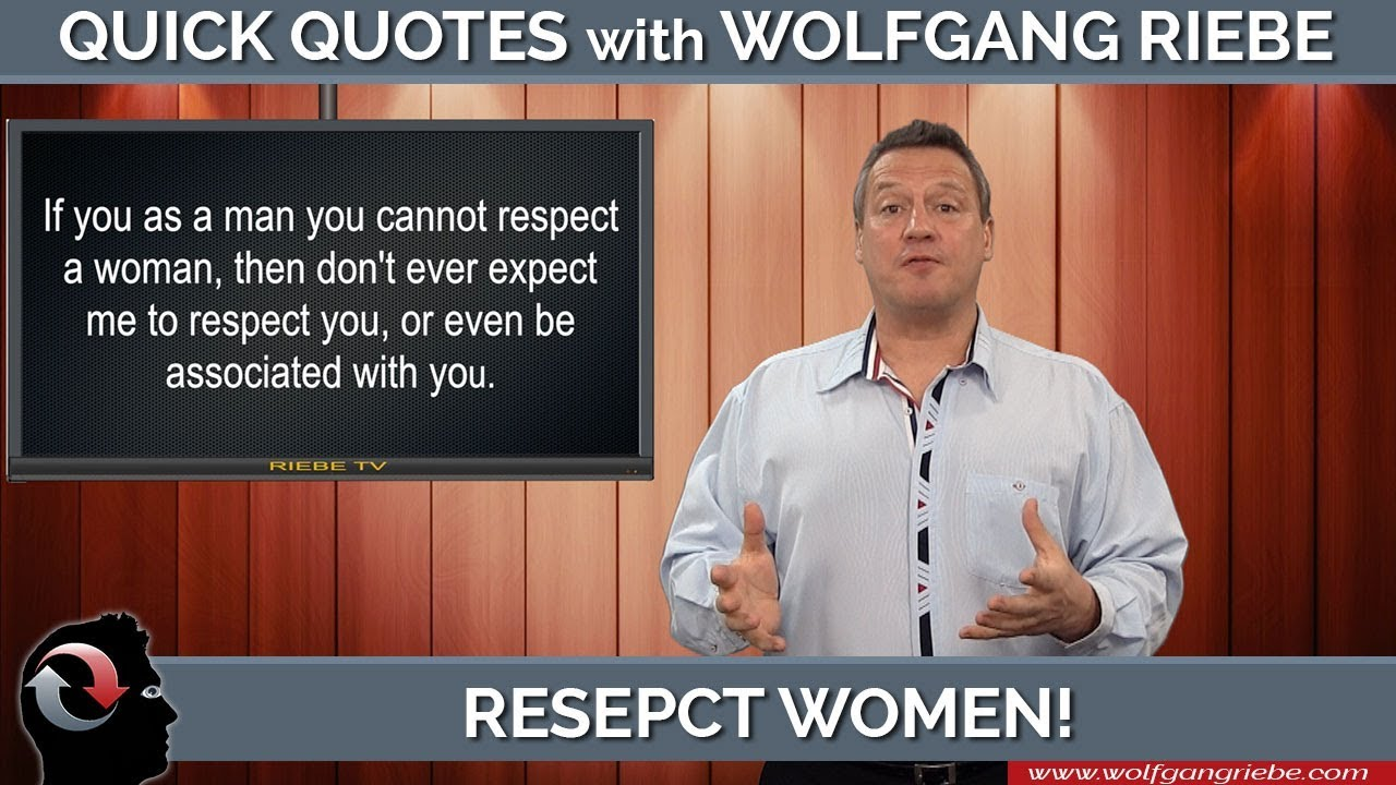 Respect Women Quick Quotes With Wolfgang Riebe Youtube