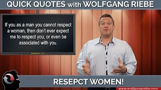 Respect Women: 1 Minute Quotes with Wolfgang Riebe